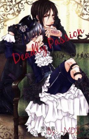 Deadly Passion by -MyDarkestSecrets-