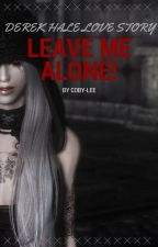 Will you leave me alone!(Derek Hale Love story) by Puppy_Lee