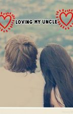 Loving my uncle**slow updates** by weird_girl_lyssa