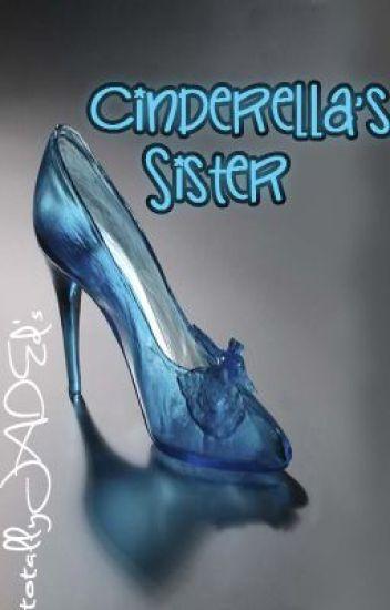Cinderella's Sister(ONESHOT)