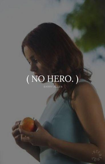 No Hero * Barry Allen
