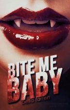 Bite Me, Baby by superheroic