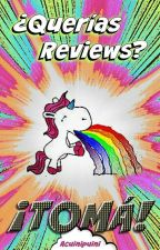 ¿Querías Reviews? ¡TOMÁ! by Acuinipuini