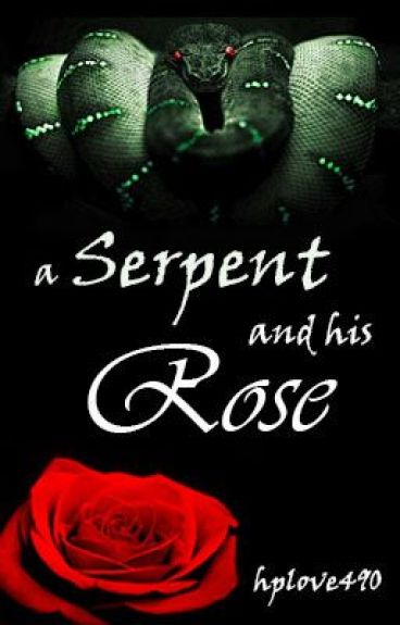 A Serpent and His Rose (A Draco Malfoy Story)