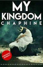 My Kingdom by Chaphine
