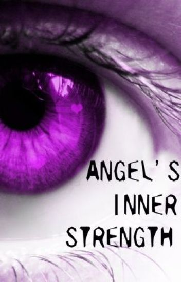 Angel's inner strength {Completed}