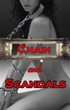 Chain and Scandals by GataSalvajeh