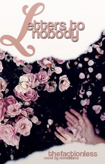 Letters To Nobody *COMPLETED*