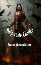Anjo Caído Lúcifer by JosephLive