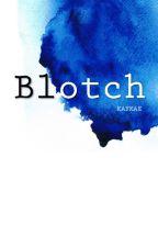Blotch by kafkae