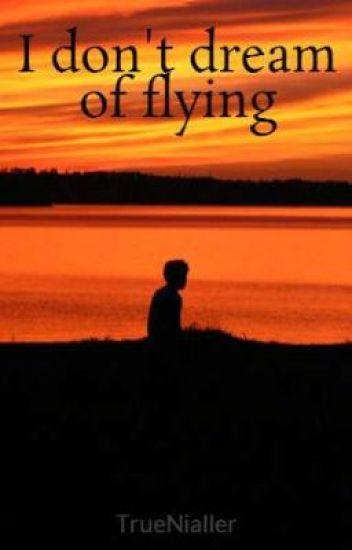 I don't dream of flying