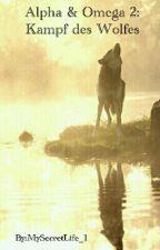 Alpha & Omega 2: Kampf des Wolfes by MySecretLife_1