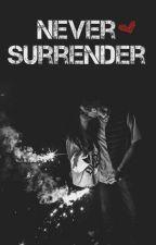 NEVER SURRENDER (Ashton Irwin) by momarsau