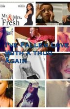 I've Fallen Love With A Thug Again by Nieshapooh143