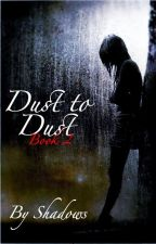 Dust to Dust by Shadows
