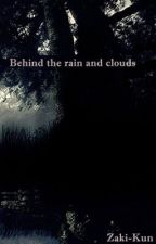 {HIATUS} Behind the rain and clouds by InZanity_R
