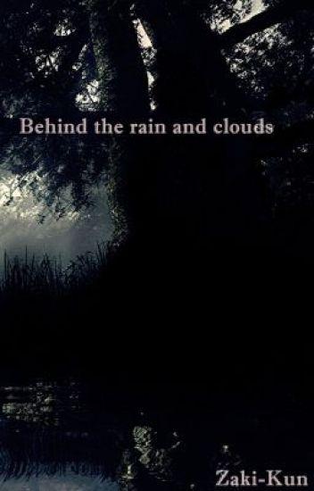 {HIATUS} Behind the rain and clouds