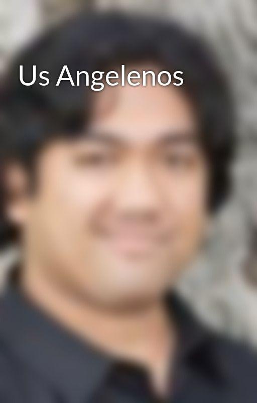 Us Angelenos by eDocena