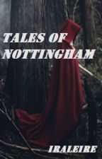 Tales of Nottingham by iraleire
