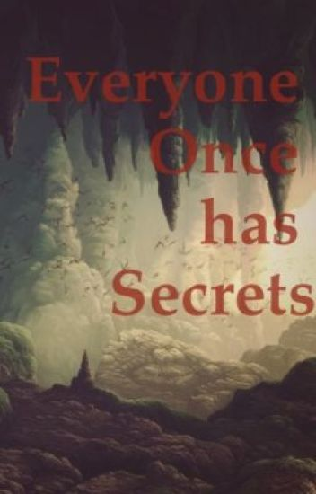 Everyone Once has Secrets