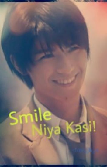 Smile Niya Kasi! :)