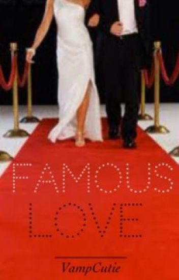Famous Love{ON HOLD}