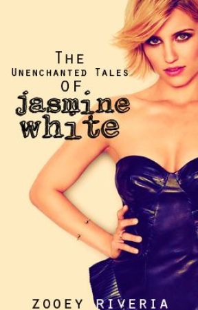 The Unenchanted Tales of Jasmine White by skiesjpg