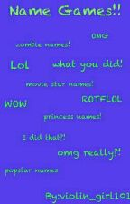 Name Games!! by violin_girl101