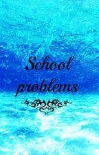 Школьные проблемы by Sofia05082002