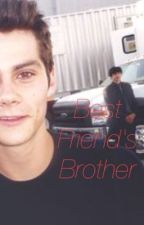 Best Friend's Brother || Dylan O'Brien by primsbraids