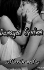 Damaged System  by xxXCarlGrimesXxx