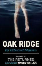 Oak Ridge by thereturned