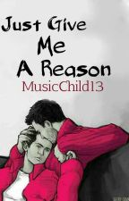 Just Give Me a Reason (Sterek/Stiam) *book three* by MusicChild13