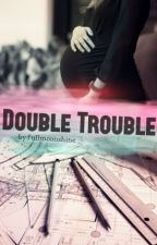 Double Trouble by fullmoonshine_