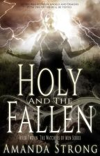 Holy and the Fallen by AmandaEStrong
