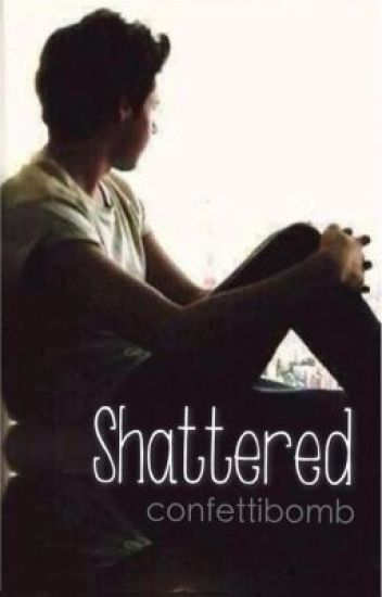 Shattered [Niall Horan]