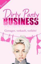 Dirty Panty Business : getragen, verkauft - verliebt! (beendet) #GlamBookAward19 by JosefineKraus