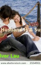 My Husband Is A SuperStar Chapter 2 by OliverLau