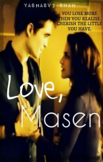 Love, Masen (A Twilight FanFiction)