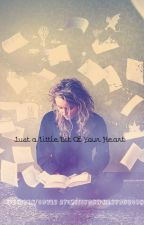 Just A Little Bit Of Your Heart by MissYouWhenYourGone