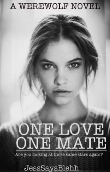 One Love, One Mate (On Hold, my apologies)