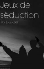 Jeux de séduction by Sousou001