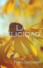 La felicidad by PrincesaDark