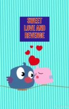 Sweet love and revenge by csousa62