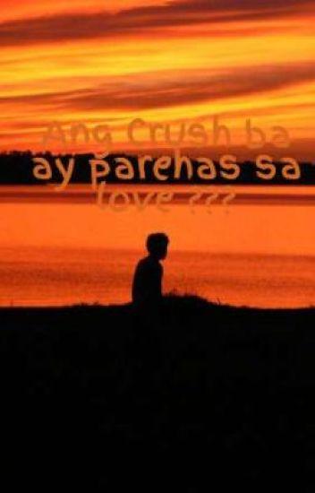 Ang Crush ba ay parehas sa love ???