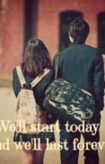 We'll start today and we'll last forever <3