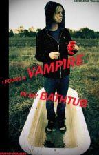 I Found A Vampire in My Bathtub by ErikaLugo