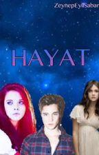 HAYAT by ZeynepEyllSabanc
