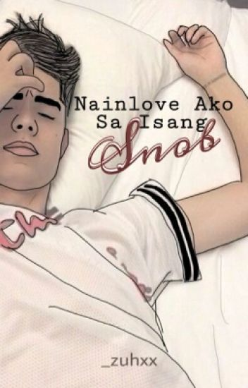 Nainlove Ako Sa Isang Snob (Editing)