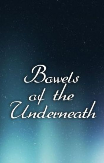 Bowels of the Underneath